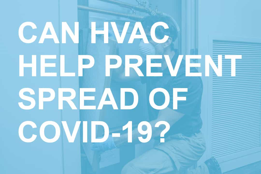 Can HVAC Systems Help Prevent Spread of COVID-19?