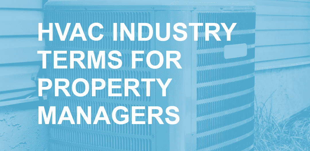 20HVAC Industry Termsfor Multifamily, Commercial, and Singlefamily Property Managers